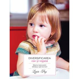 Diversificarea raw si vegana - carte - Ligia Pop