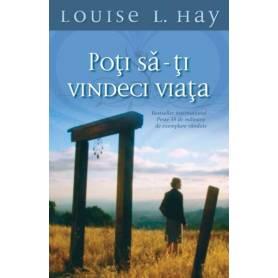 Poti sa-ti vindeci viata - carte - Louise Hay