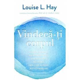 Vindeca-ti Corpul - carte - Louise L. Hay