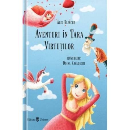 Aventuri in Tara Virtutilor - carte - Alec Blenche, Doina Zavadschi