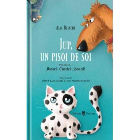 Jup, Un pisoi de soi Vol.1: Jboara, Costica, jboara! - carte - Alec Blenche, Doina Zavadschi