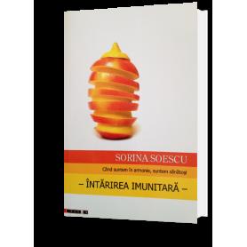 Cand suntem in armonie, suntem sanatosi – Intarirea imunitara - carte - Sorina Soescu