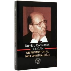 Dumitru Constantin Dulcan - un promotor al noii spiritualitati - carte