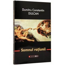 Somnul ratiunii - Dumitru Constantin Dulcan - carte