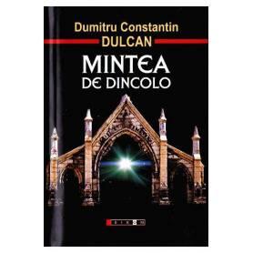 Mintea de dincolo - Dumitru Constantin Dulcan - carte