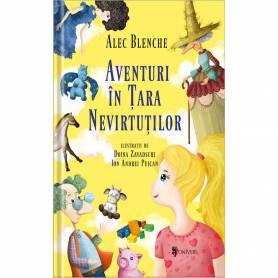 Aventuri in Tara Nevirtutilor carte, Alec Blenche, Doina Zavadschi, Editura Univers