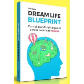 Dream Life Blueprint carte, Dan Luca