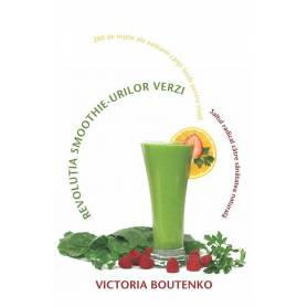 Revolutia smoothie-urilor verzi - carte - Victoria Boutenko