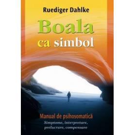 Boala ca simbol - carte - Ruediger Dahlke