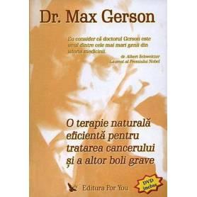 O terapie naturala eficienta pentru tratarea cancerului si a altori boli grave - carte - Max Gerson