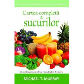 Cartea completa a sucurilor - carte - Michael T. Murray