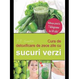 Cura de detoxifiere de 10 zile cu sucuri verzi - carte - J.J Smith