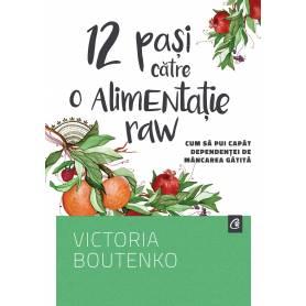 12 pasi catre o alimentatie raw - carte - Victoria Boutenko