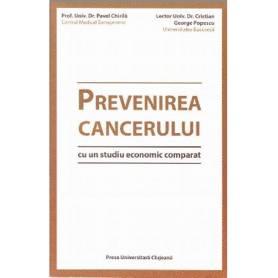 Prevenirea Cancerului - Carte - Pavel Chirila, Cristian George Popescu, PRESA UNIVERSITARA CLUJEANA