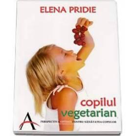 Copilul vegetarian - carte - Elena Prinde - Advent