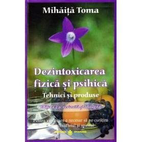 Dezintoxicarea fizica si psihica - carte - Mihaita Toma - Dharana