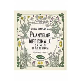Ghidul complet al plantelor medicinale - carte - David Hoffmann - Editura Citeste Sanatos