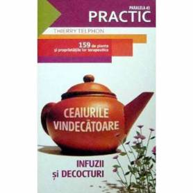 Ceaiurile vindecatoare - carte - Thierry Telphon - Paralela 45