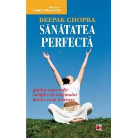 Sanatatea perfecta - carte - Deepak Chopra - Paralela 45