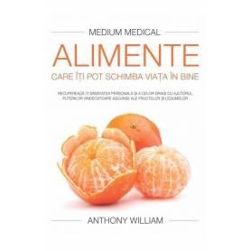 Alimente care iti pot schimba viata in bine - carte - Anthony William - Adevar Divin
