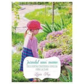 Jurnalul unei mame - carte - Ligia Pop - Curtea Veche