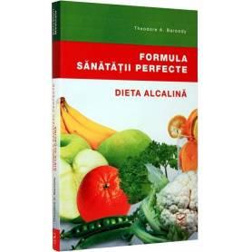 Formula sanatatii perfecte. Dieta alcalina - carte - Theodore A. Baroody - Adevar Divin