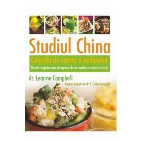 Studiul China - Colectia de retete a vedetelor - carte - Leanne Campbell - Adevar Divin