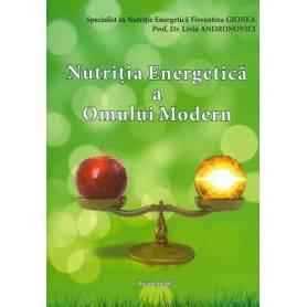 Nutritia energetica a omului modern - carte - Florentina Gionea si Liviu Andronovici